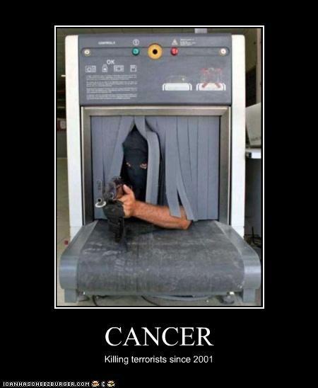 CANCER Killing terrorists since 2001