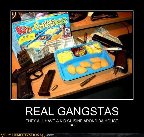 gangsta,guns,kid cuisine,money