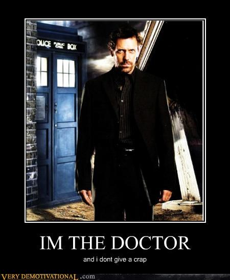 IM THE DOCTOR and i dont give a crap