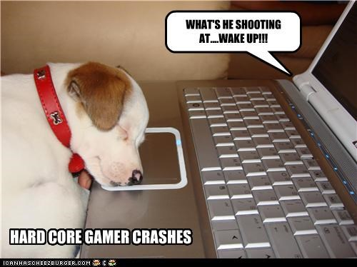 WHAT'S HE SHOOTING AT....WAKE UP!!! HARD CORE GAMER CRASHES