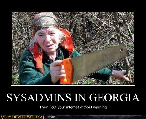 SYSADMINS IN GEORGIA They'll cut your internet without warning