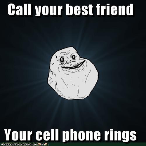 best friend call forever alone friends phone - 4647612672