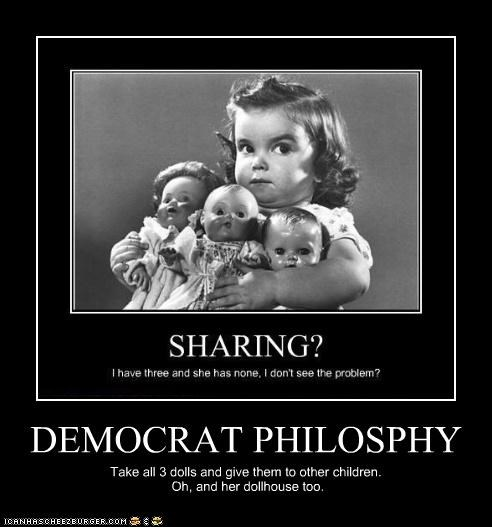 DEMOCRAT PHILOSPHY Take all 3 dolls and give them to other children. Oh, and her dollhouse too.
