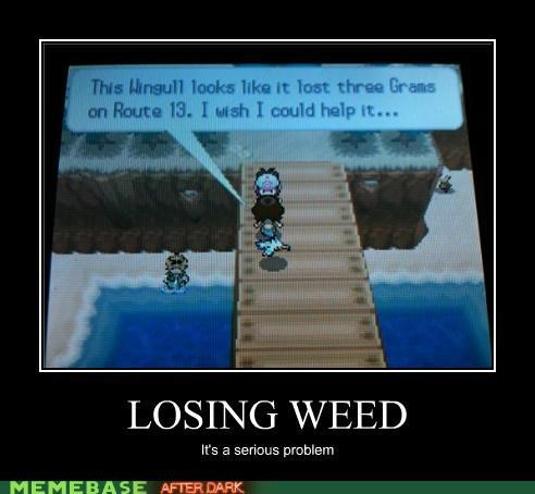 drugs losing weed Pokémon