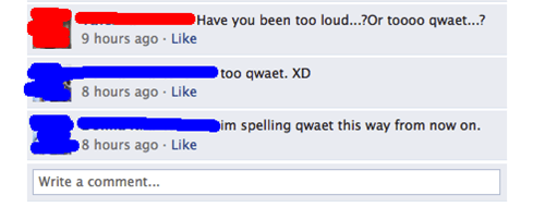 quiet,qwaet,spelling