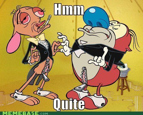 cartoons Memes quite ren stimpy - 4652043776