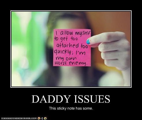 DADDY ISSUES This sticky note has some.