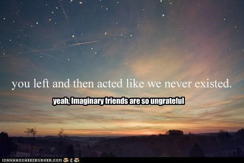 imaginary friends,space,stars,ungrateful