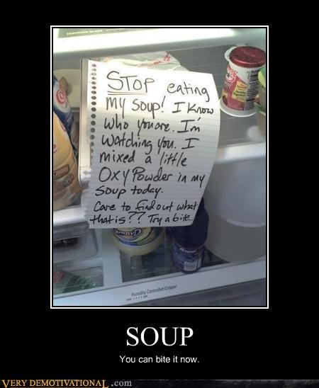 SOUP You can bite it now.
