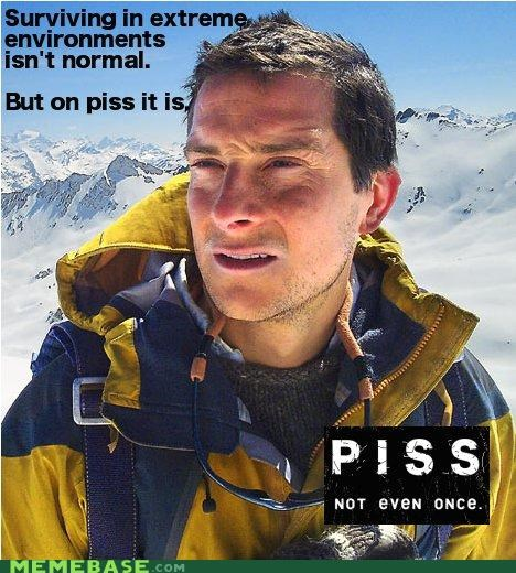bear grylls,extreme environments,normal,Not Even Once,piss