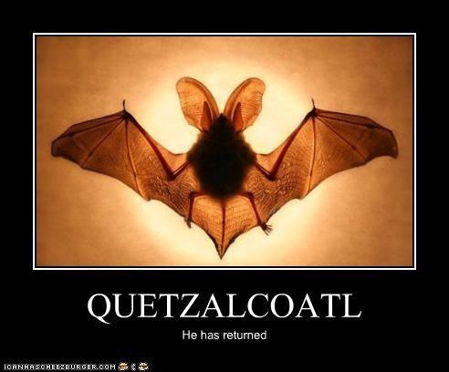 QUETZALCOATL He has returned