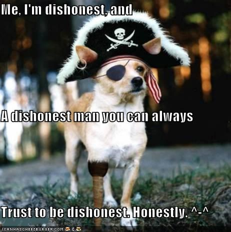 advice,costume,dishonest,dishonesty,dressed up,explanation,honestly,Pirate,trust,whatbreed