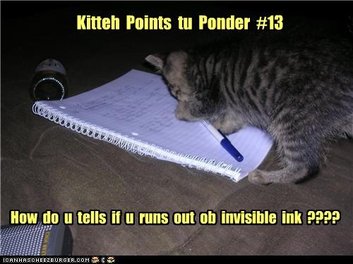 caption,captioned,cat,ink,invisible,invisible ink,out,points,ponder,question,run,tell