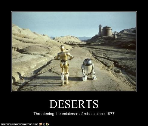 DESERTS Threatening the existence of robots since 1977