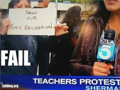 education,failboat,g rated,irony,Protest,signs,spelling,television