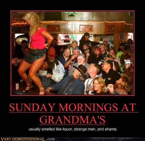 grandma liquor shame strange men strippers