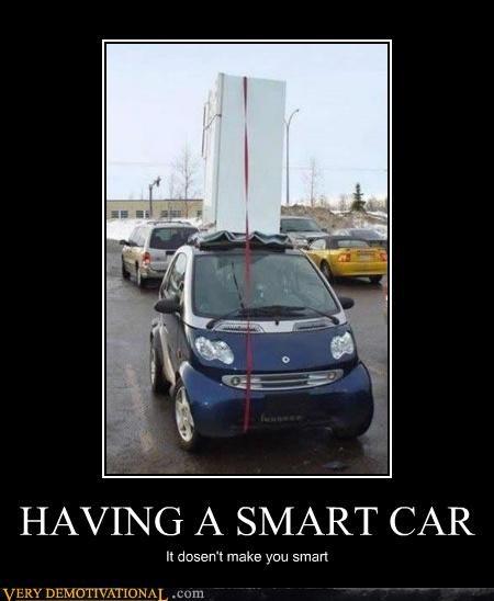 HAVING A SMART CAR It dosen't make you smart