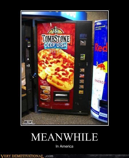 america Meanwhile pizza vending machine wtf - 4658568704