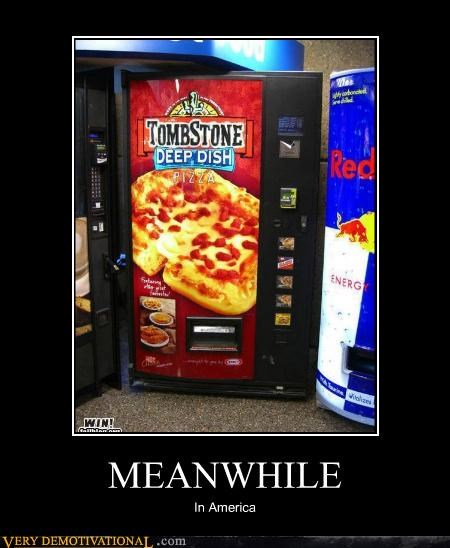 america Meanwhile pizza vending machine wtf - 4658568704
