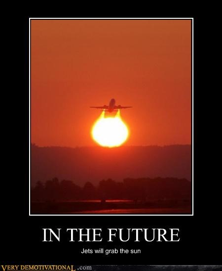 IN THE FUTURE Jets will grab the sun
