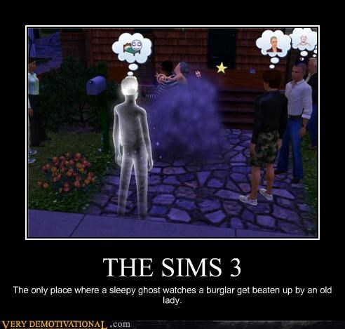 THE SIMS 3 The only place where a sleepy ghost watches a burglar get beaten up by an old lady.