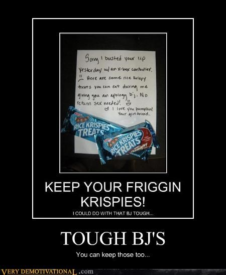 TOUGH BJ'S You can keep those too...