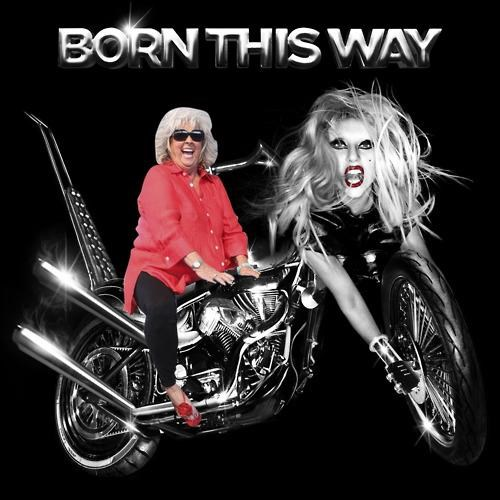 born this way,lady gaga,meme,Obligatory,paula deen,This Looks Shopped