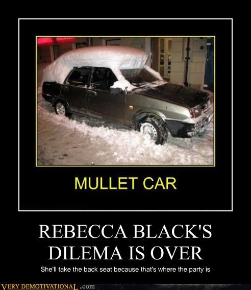 REBECCA BLACK'S DILEMA IS OVER She'll take the back seat because that's where the party is