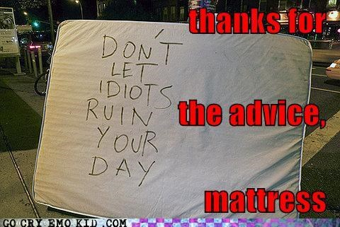 advice,idiots,mattress