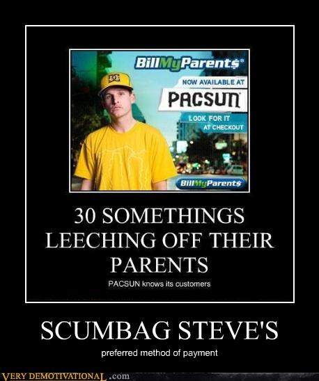 SCUMBAG STEVE'S preferred method of payment