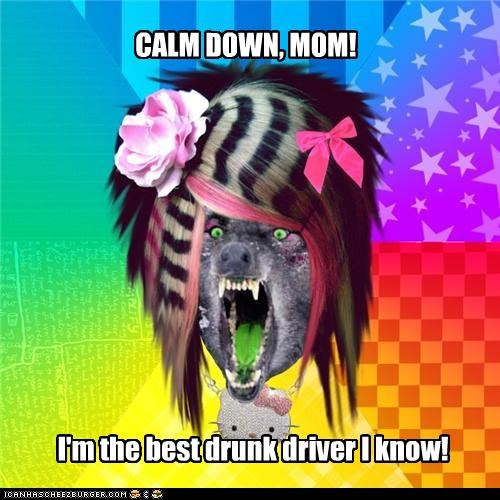 CALM DOWN, MOM! I'm the best drunk driver I know!