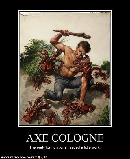 AXE COLOGNE The early formulations needed a little work.