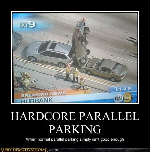HARDCORE PARALLEL PARKING When normal parallel parking simply isn't good enough