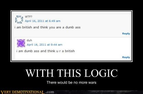 WITH THIS LOGIC There would be no more wars