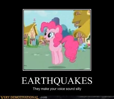 EARTHQUAKES They make your voice sound silly