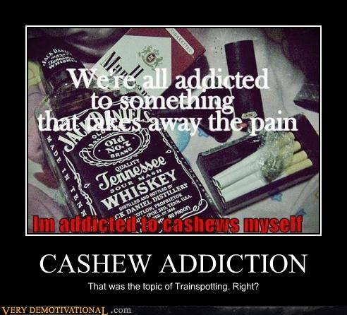 addiction,cashew,trainspotting