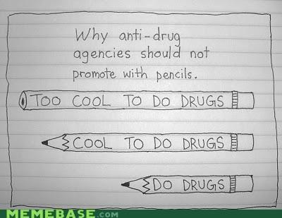 cool do drugs drugs Memes pencils school - 4667840768