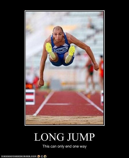 LONG JUMP This can only end one way