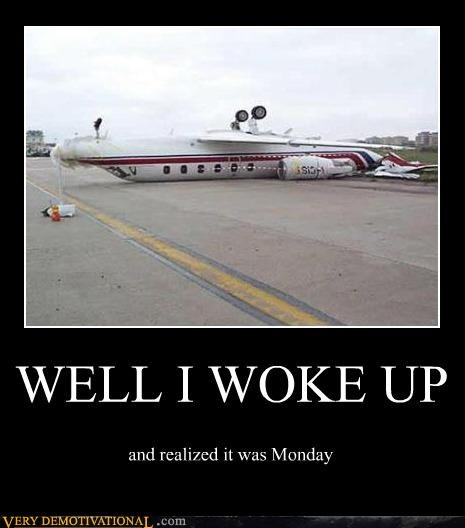 airplane monday upside down woke up
