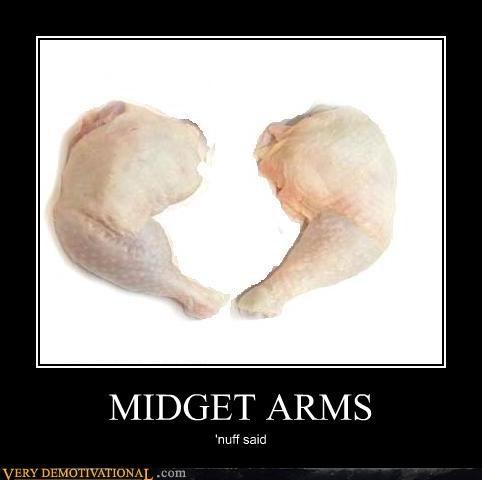 MIDGET ARMS 'nuff said