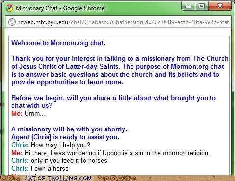 i own a horse,Mormon Chat,sin,trolled,updog