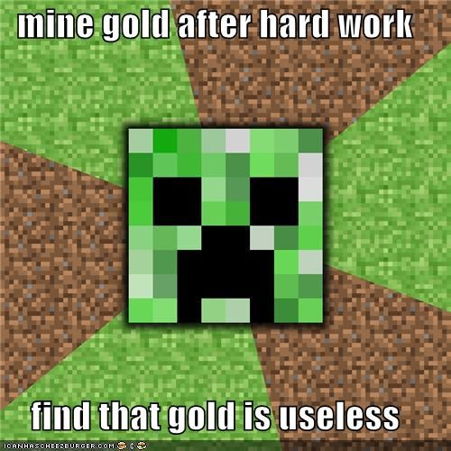 mine gold after hard work find that gold is useless