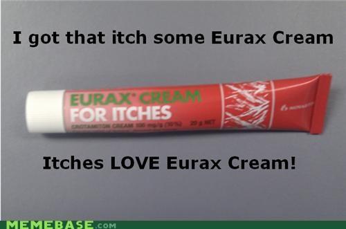 cream eurax itch ladies Ladies Love Memes - 4670131456