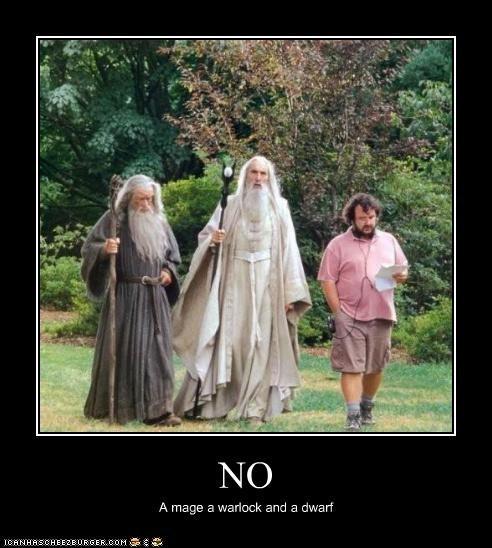 NO A mage a warlock and a dwarf