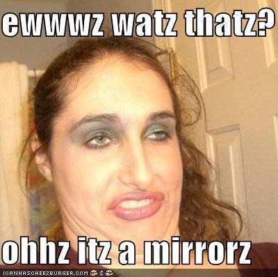 derp mirror ugly - 4671686144