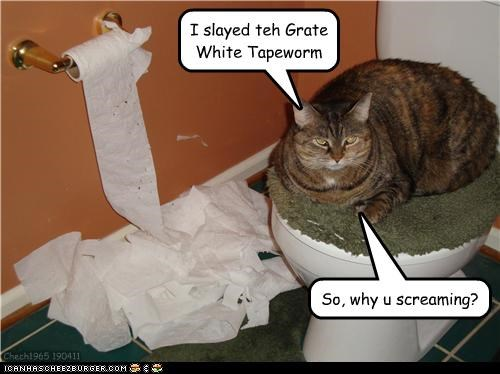 I slayed teh Grate White Tapeworm So, why u screaming? Chech1965 190411