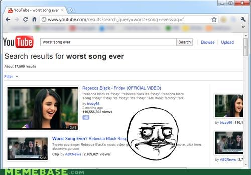 me gusta proof Rebecca Black worst song ever - 4672027648