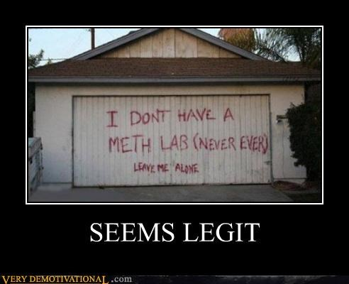 bad idea,garage,legit,meth lab