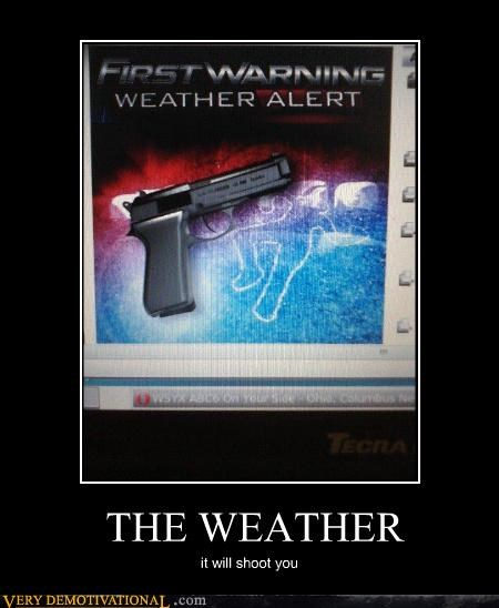 gun shoot weather wtf - 4673097728