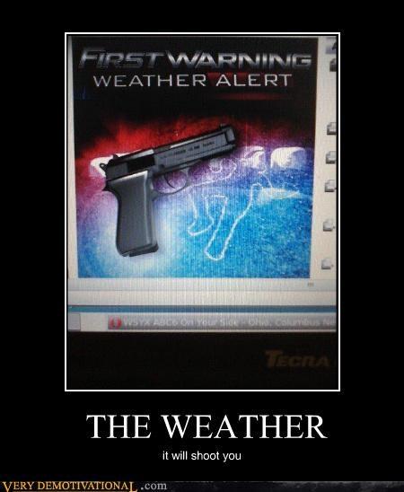 gun shoot weather wtf - 4673097728